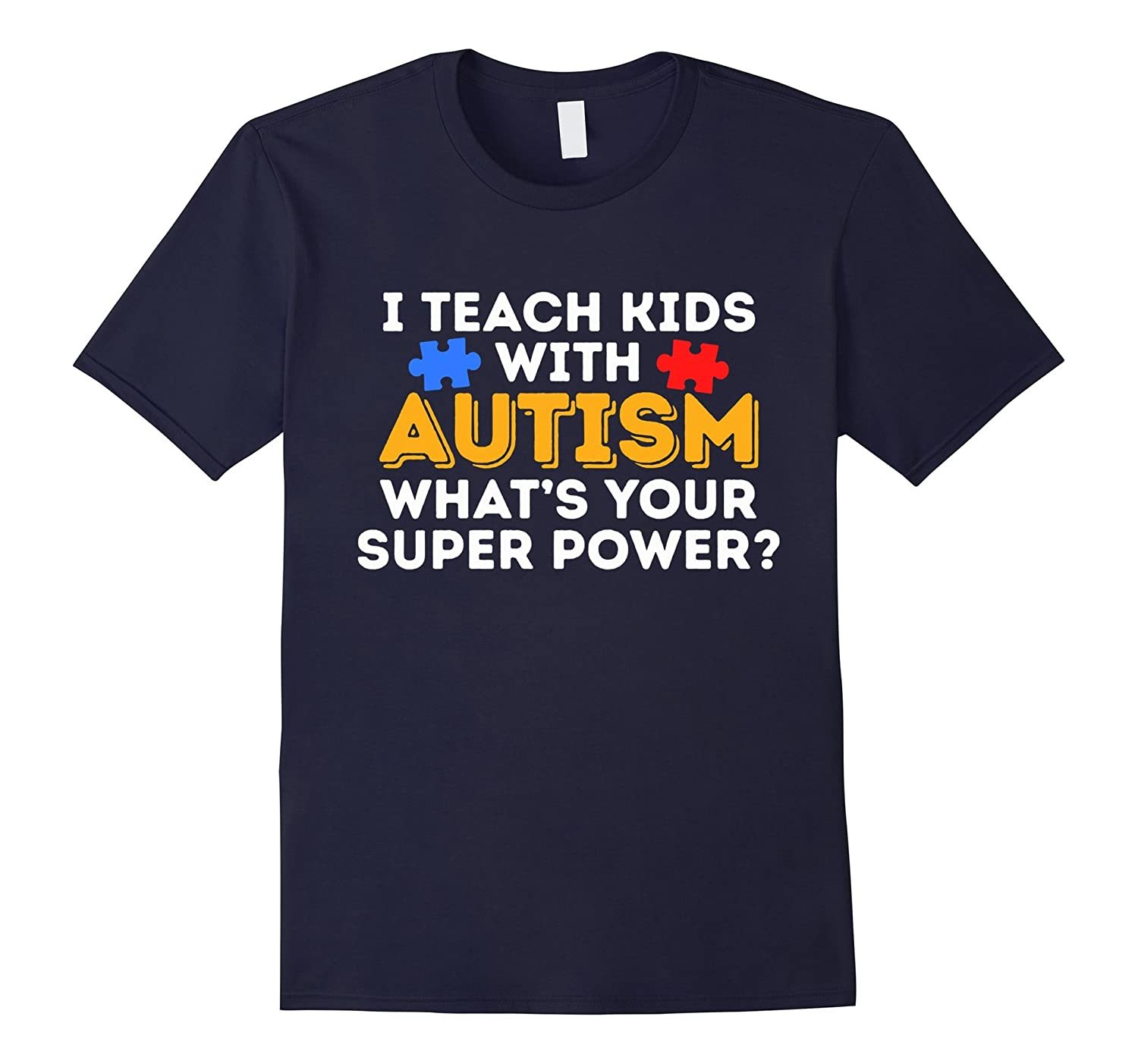 WAAD Tee - I Teach Kids With Autism Whats Your Super Power?-TH