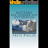 Hitzefrei - Ein Sommer auf Spitzbergen