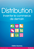 Distribution: Inventer le commerce de demain