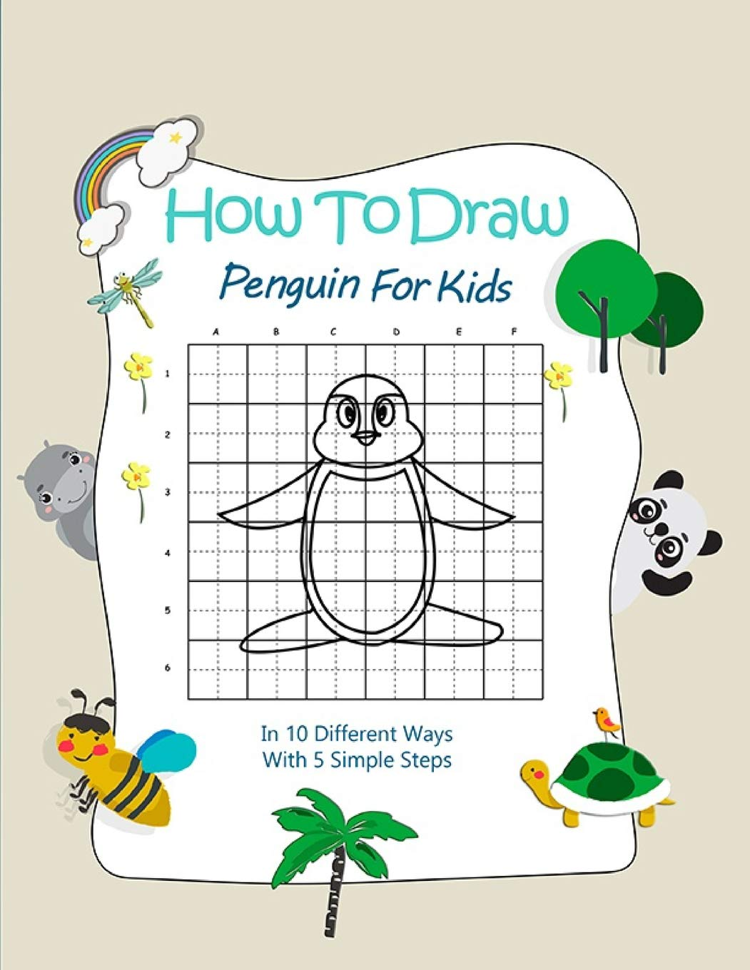 How To Draw Penguin For Kids In 10 Different Ways With 5 Simple Steps Care Global Baby 9781797544656 Amazon Com Books