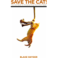 Save the Cat: The Last Book on Screenwriting You'll Ever Need