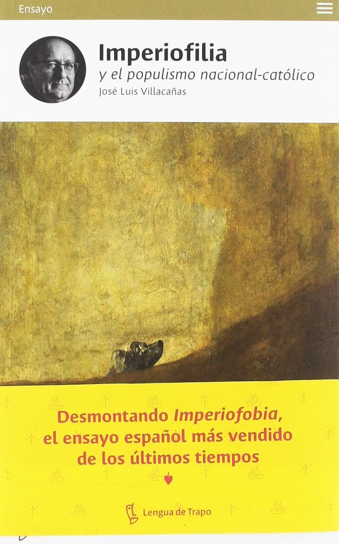 Imperiofilia y el populismo nacional-católico: Otra historia del imperio español (Ensayo)