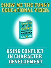 Show Me the Funny: Using Conflict in Character Development