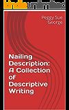 Nailing Description:  A Collection of Descriptive Writing
