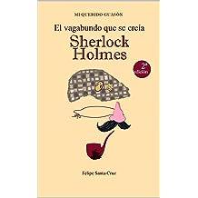 El vagabundo que se creía Sherlock Holmes (Mi querido Guasón nº 1) (Spanish Edition) Jan 8, 2014