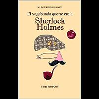 El vagabundo que se creía Sherlock Holmes (Mi querido Guasón nº 1)
