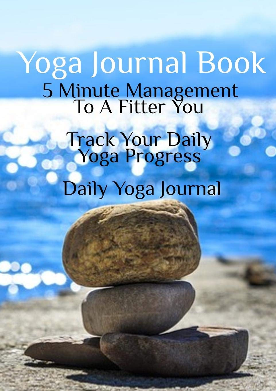 Yoga Journal Book: 5 Minute Management To A Fitter You ...