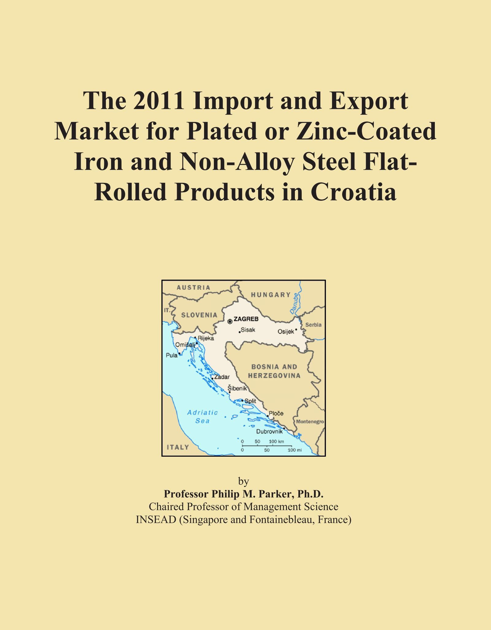 Download The 2011 Import and Export Market for Plated or Zinc-Coated Iron and Non-Alloy Steel Flat-Rolled Products in Croatia PDF