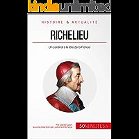 Richelieu: Un cardinal à la tête de la France (Grandes Personnalités t. 13) (French Edition)