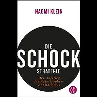 Die Schock-Strategie: Der Aufstieg des Katastrophen-Kapitalismus