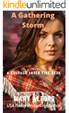 A Gathering Storm (Courage Under Fire - The End Is Just The Beginning Book 7)