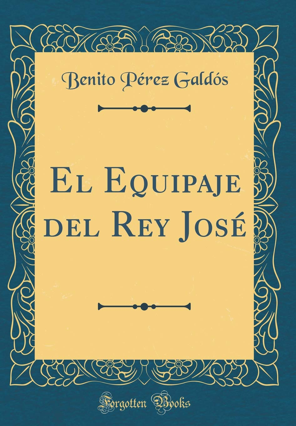 Download El Equipaje del Rey José (Classic Reprint) (Spanish Edition) PDF