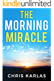 The Morning Miracle: Transform Your Life One Morning at a TIme