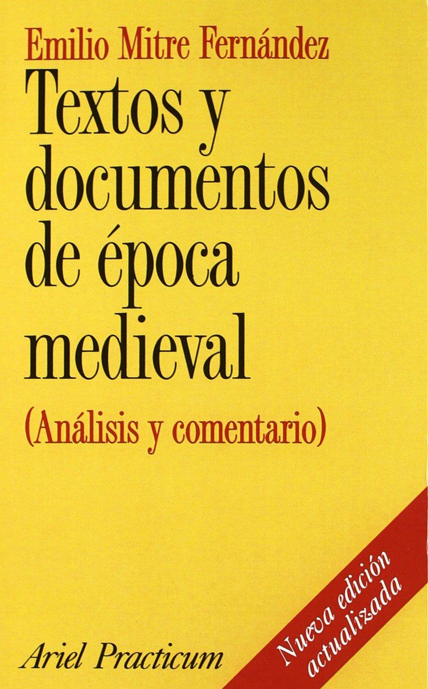 Textos y documentos de época medieval: Análisis y comentario Ariel Historia: Amazon.es: Mitre, Emilio: Libros
