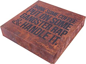 """Home and Kitchen Décor Drink Some Coffee Put On Some Gangster Rap Box Sign, Modern Quote Home Decor Rusty Metal Retro Decorative Signs Plaques 8"""" x 8"""""""