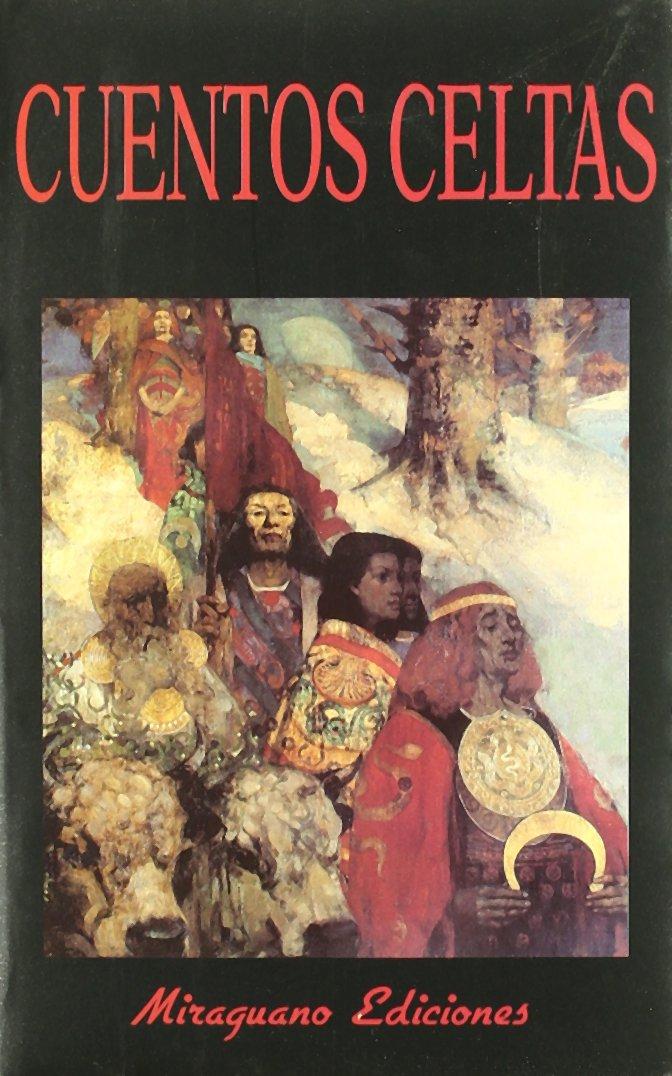Cuentos Celtas (Libros de los Malos Tiempos) Tapa blanda – dic 1984 Joseph (recopilador) Jacobs Miraguano Ediciones 8485639405 40328