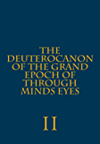 The Deuterocanon of The Grand Epoch of Through Minds Eyes Part II