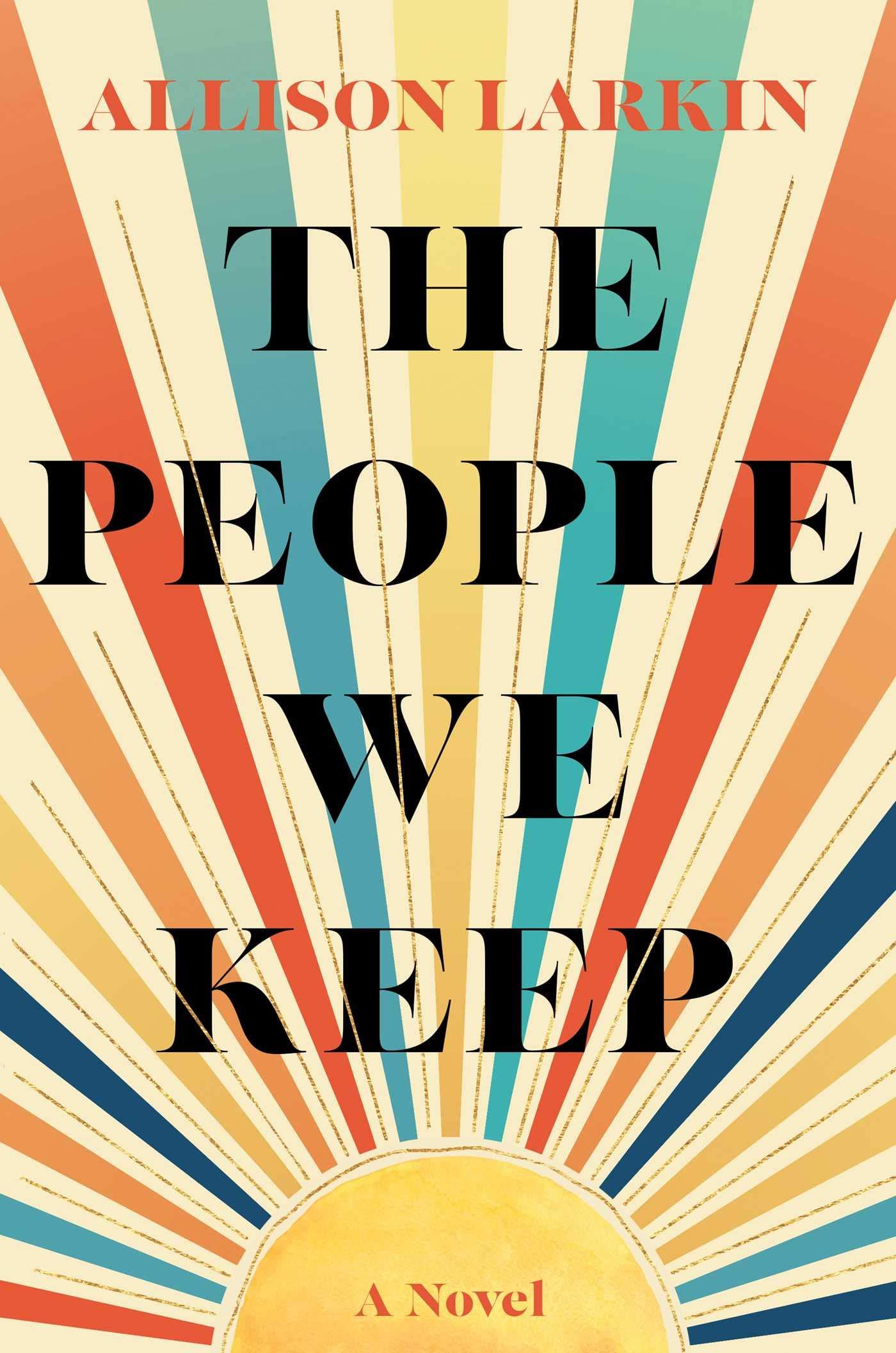 The People We Keep: Larkin, Allison: 9781982171292: Amazon.com: Books