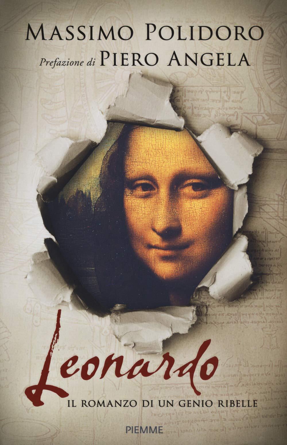 houdini polidoro  : Leonardo. Il romanzo di un genio ribelle - Massimo ...