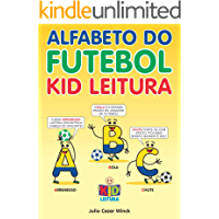 Alfabeto do Futebol Kid Leitura: Para a criança aprender o alfabeto através da paixão pelo futebol.