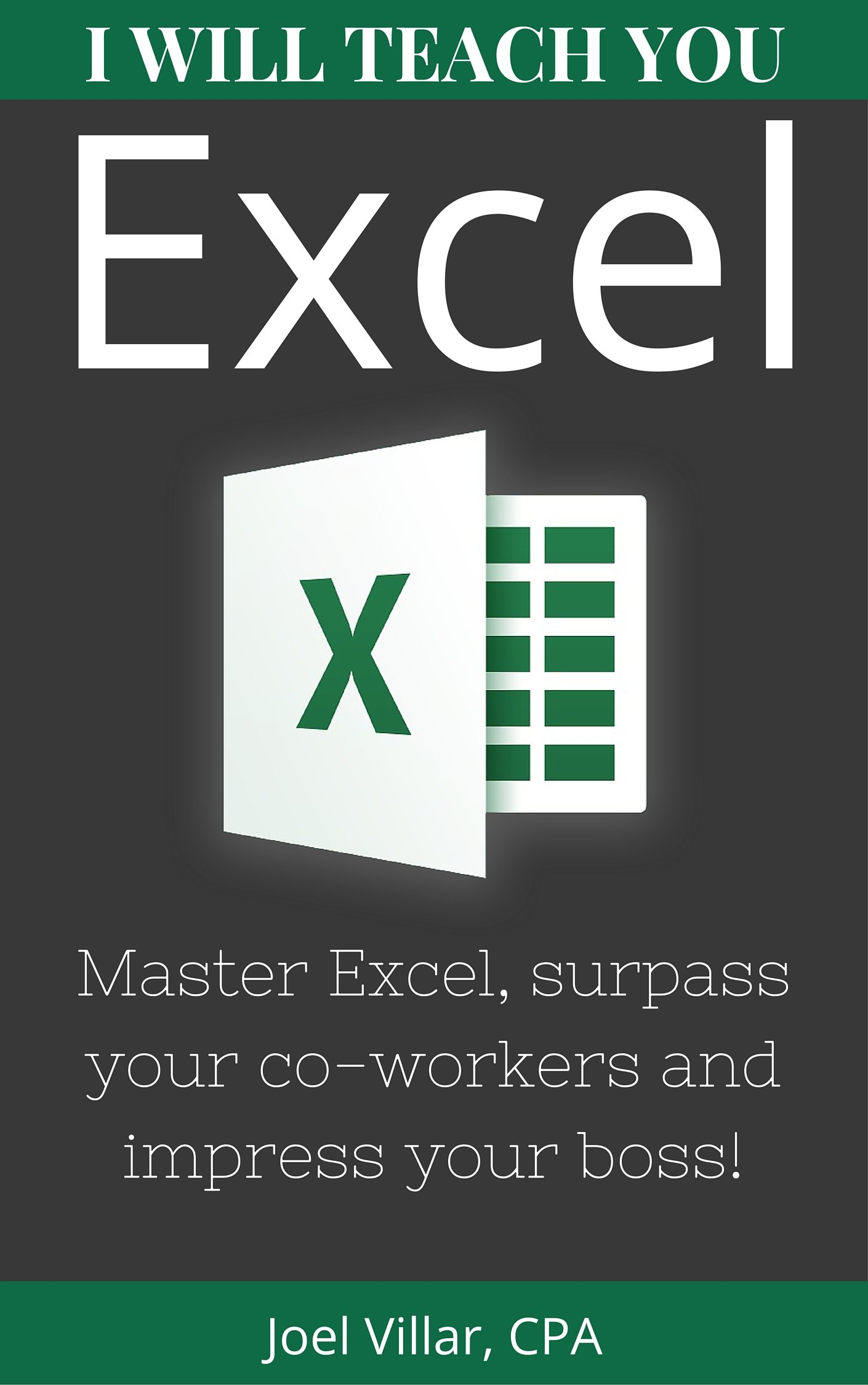 I Will Teach You Excel  Master Excel Surpass Your Co Workers And Impress Your Boss   English Edition