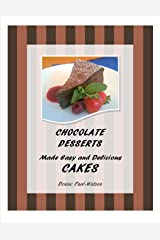 Chocolate Desserts Made Easy and Delicious - CAKES Kindle Edition