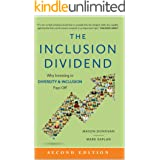 The Inclusion Dividend: Why Investing in Diversity & Inclusion Pays Off