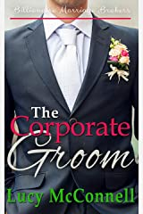 The Corporate Groom (Billionaire Marriage Brokers) Kindle Edition
