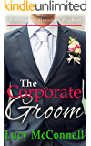 The Corporate Groom (Billionaire Marriage Brokers)
