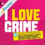 I Love Grime [Explicit]