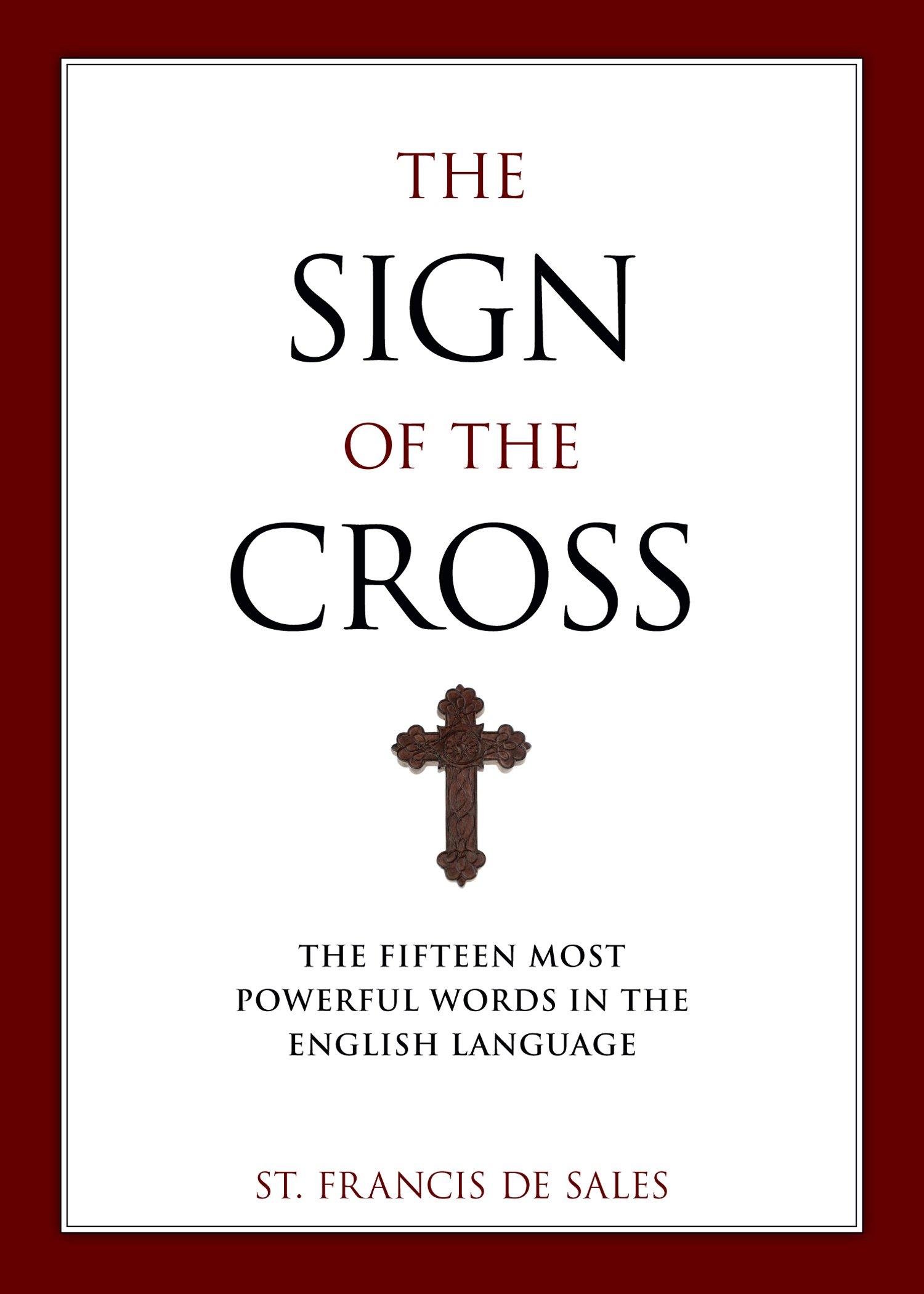 The Sign Of The Cross St Francis De Sales Christopher Blum