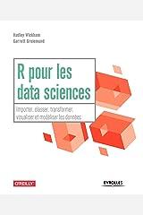 R pour les data sciences : Importer, classer, transformer, visualiser et modéliser les données