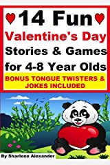 14 Fun Valentine's Day Stories and Games for 4-8 Year Olds Kindle Edition