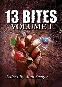 13 Bites Volume I (13 Bites Anthology Series)