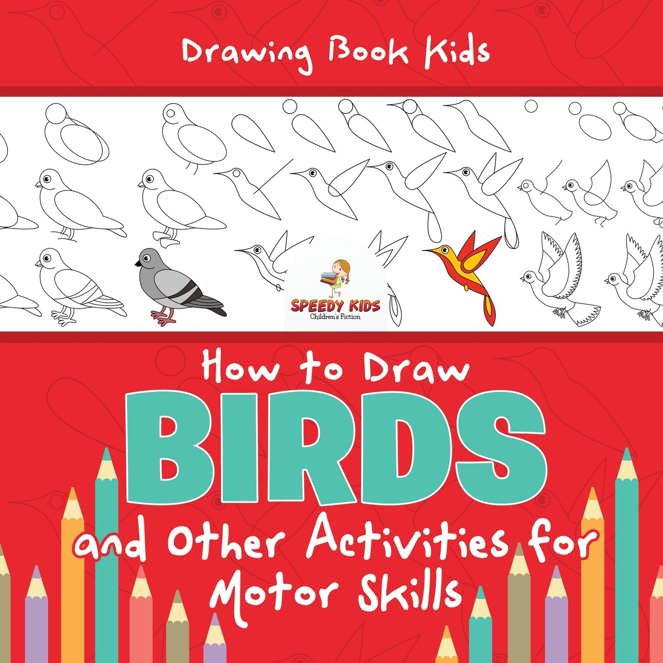 Drawing Book Kids How To Draw Birds And Other Activities For Motor