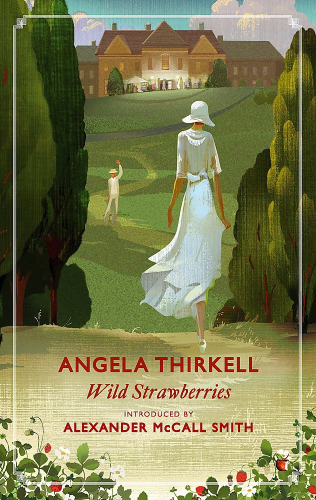 Wild Strawberries: A Virago Modern Classic (Virago Modern Classics):  Thirkell, Angela: 9781844088843: Amazon.com: Books