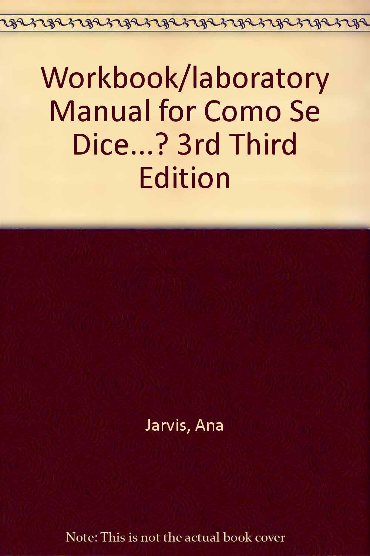 Workbook/laboratory Manual for Como Se Dice...? 3rd Third Edition: Ana  Jarvis: Amazon.com: Books