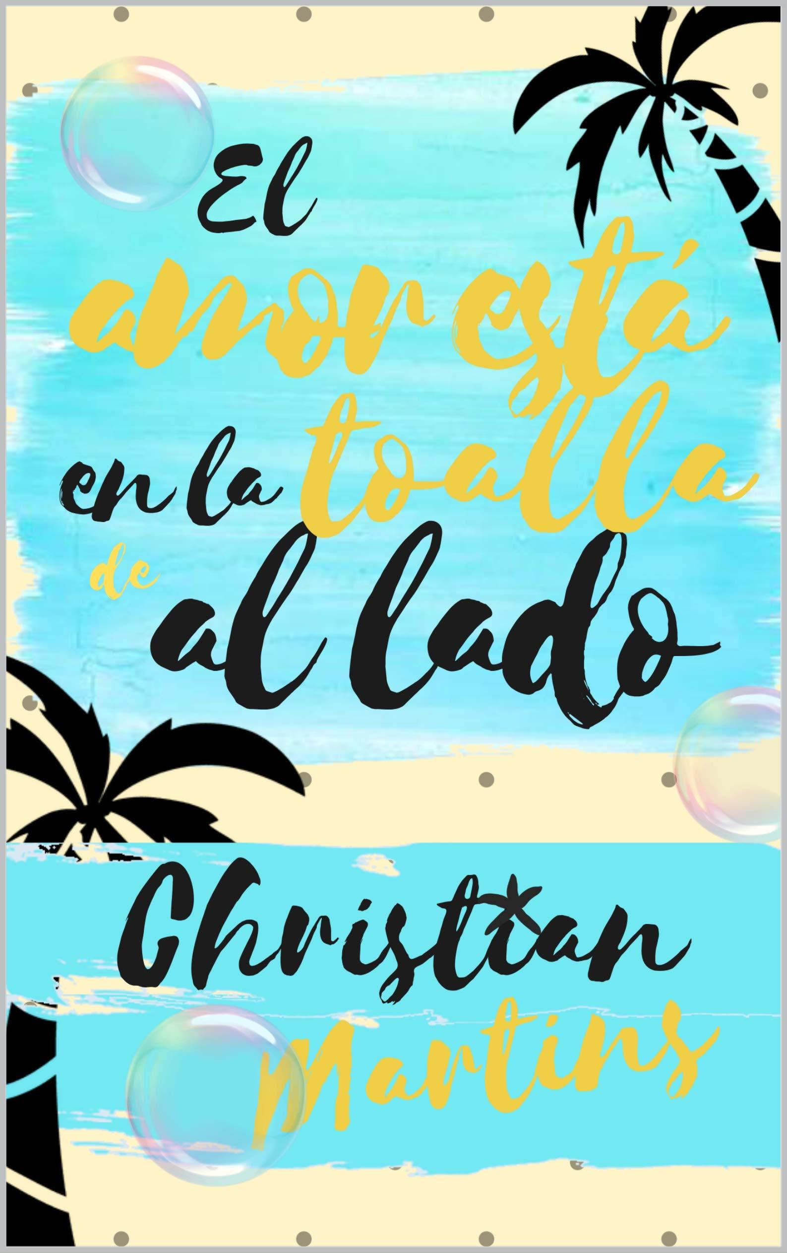El amor está en la toalla de al lado por Christian Martins