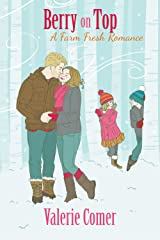 Berry on Top (A Farm Fresh Romance Book 6) Kindle Edition