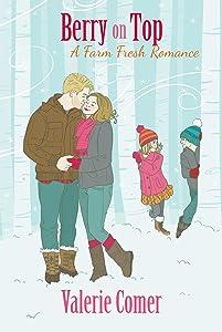 Berry on Top (A Farm Fresh Romance Book 6)