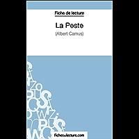 La Peste d'Albert Camus (Fiche de lecture): Analyse complète de l'oeuvre (French Edition)