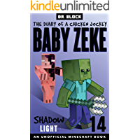 Baby Zeke: Shadow Light: The diary of a chicken jockey, book 14 (an unofficial Minecraft book) (Baby Zeke: The Diary of…