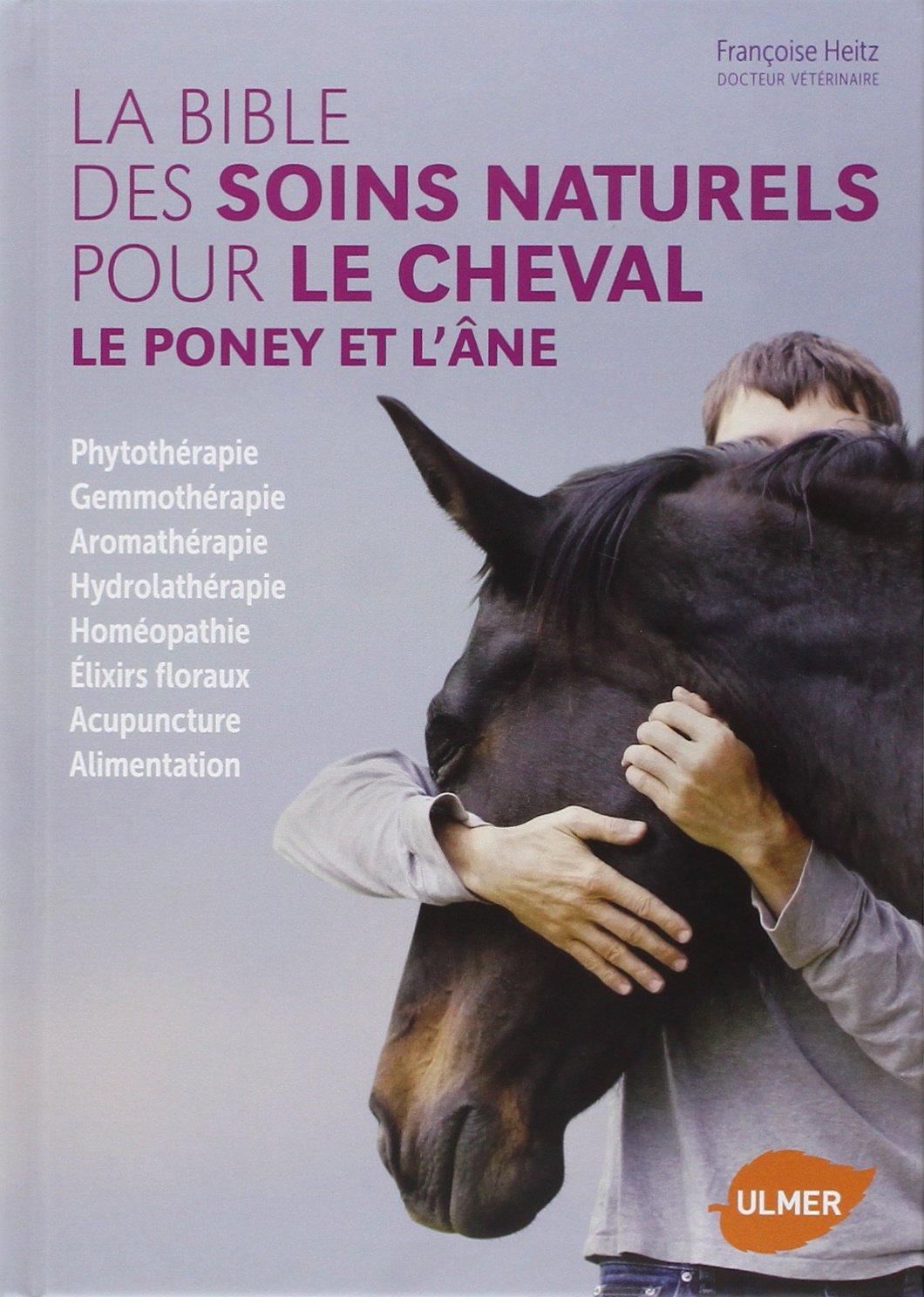 La Bible Des Soins Naturels Pour Le Cheval Le Poney Et L