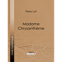 Madame Chrysanthème (French Edition)