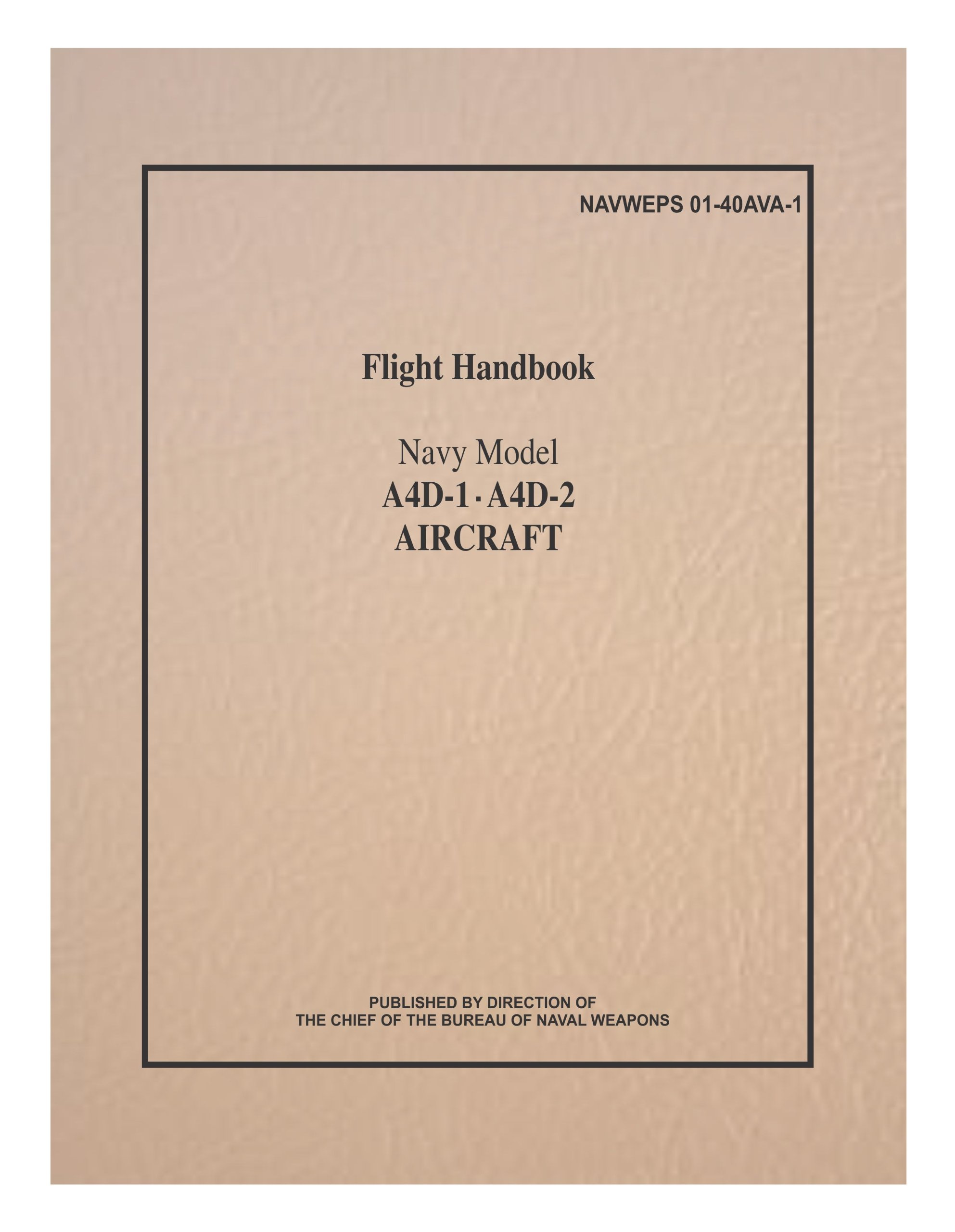Read Online Navy Model A4D (with A4D-1 and A4D-2) Aircraft NAVWEPS 01-40AVA-1 Flight Handbook 1962 [Student Loose Leaf Facsimile Edition. Re-Imaged from Original for Greater Clarity. Some Color Pages. 2014] ebook