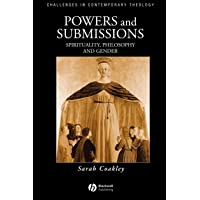 Powers and Submissions - Spirituality, Philosophy,and Gender