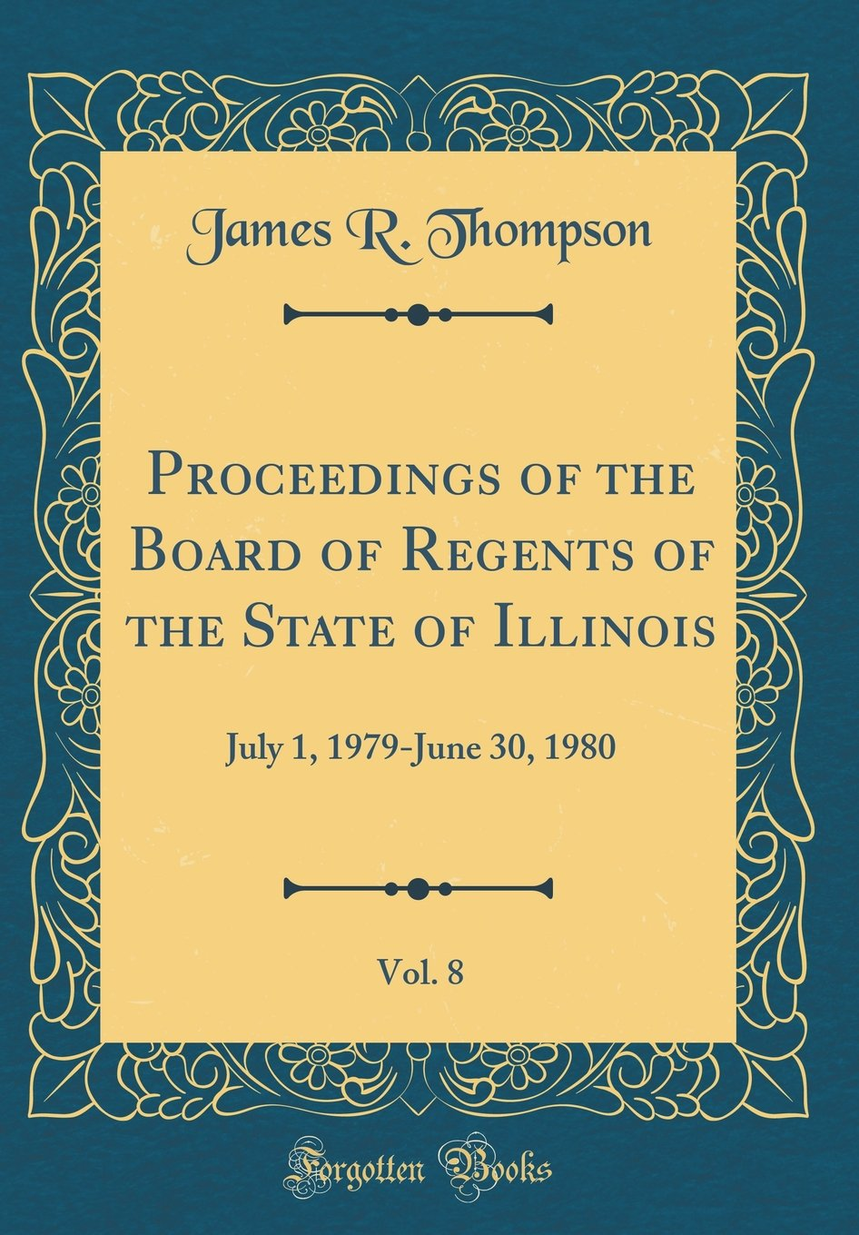Proceedings of the Board of Regents of the State of Illinois, Vol. 8: July 1, 1979-June 30, 1980 (Classic Reprint) PDF