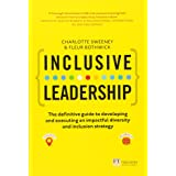 Inclusive Leadership: The Definitive Guide to Developing and Executing an Impactful Diversity and Inclusion Strategy: - Local