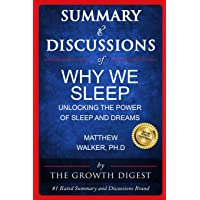 Summary and Discussions of Why We Sleep: Unlocking the Power of Sleep and Dreams...