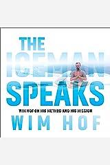 The Iceman Speaks: Wim Hof on His Method and His Mission Audible Audiobook